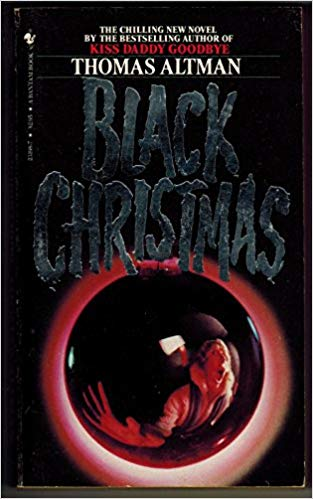 Paperback front cover of Thomas Altman's Black Christmas, with a red Christmas ornament reflecting a woman screaming running from an ax.