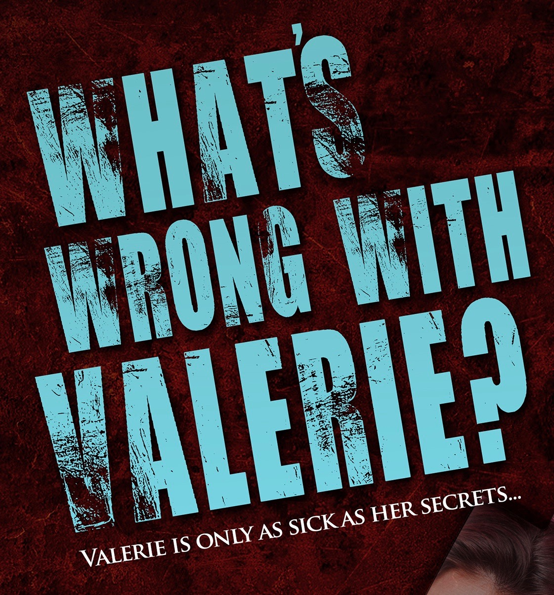Title treatment for the horror novel What's Wrong With Valerie
