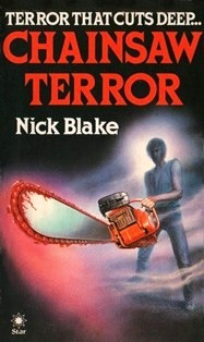 "A mysterious man wields a giant chainsaw on the cover of Nick Blake's ""Chainsaw Terror"" novel."